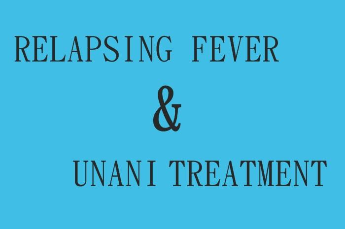 Relapsing Fever and Unani Treatment